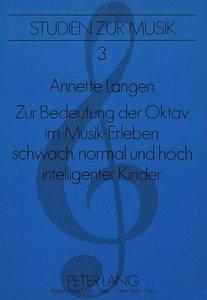 Zur Bedeutung der Oktav im Musik-Erleben schwach, normal und hoc