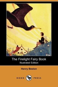 The Firelight Fairy Book (Illustrated Edition) (Dodo Press)