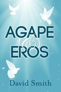 Agape & Eros