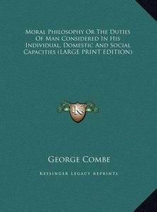 Moral Philosophy Or The Duties Of Man Considered In His Individu