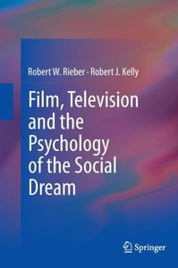 Film, Television and the Psychology of the Social Dream