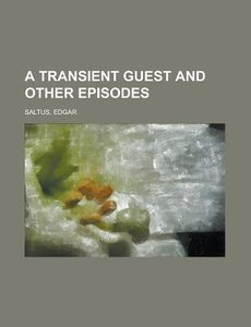 A Transient Guest and Other Episodes