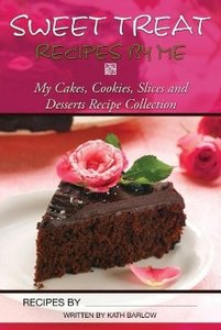 Sweet Treat Recipes by Me