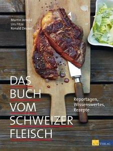 Das Buch vom Schweizer Fleisch