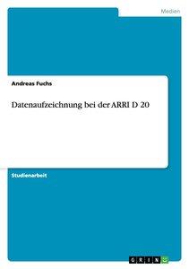 Datenaufzeichnung bei der ARRI D 20