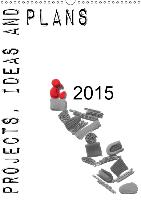 Projects, ideas and plans (Wall Calendar 2015 DIN A3 Portrait) - zum Schließen ins Bild klicken
