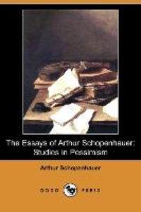 The Essays of Arthur Schopenhauer