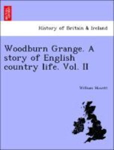 Woodburn Grange. A story of English country life. Vol. II