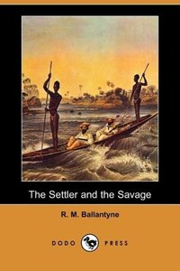 The Settler and the Savage (Dodo Press)