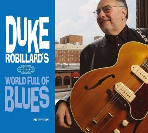 Duke Robillard's World Of Blue