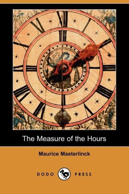 The Measure of the Hours (Dodo Press) - zum Schließen ins Bild klicken
