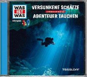 Was ist was Hörspiel-CD: Versunkene Schätze/ Abenteuer Tauchen