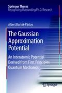 The Gaussian Approximation Potential