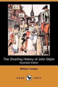The Diverting History of John Gilpin (Illustrated Edition) (Dodo