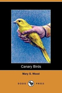 Canary Birds (Dodo Press)