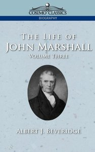 The Life of John Marshall, Vol. 3