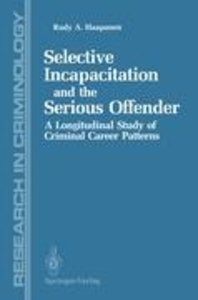 Selective Incapacitation and the Serious Offender