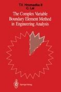The Complex Variable Boundary Element Method in Engineering Anal