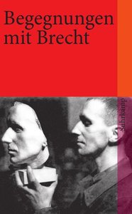 Begegnungen mit Bertolt Brecht