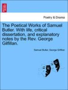 The Poetical Works of Samuel Butler. With life, critical dissert