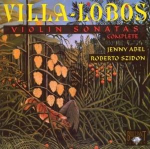 Villa-Lobos: Sämtliche Violinsonaten 1-3 (GA)