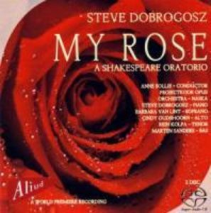 My Rose-A Shakespeare Oratorio