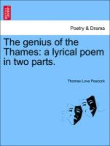 The genius of the Thames: a lyrical poem in two parts.