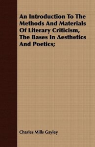 An Introduction To The Methods And Materials Of Literary Critici