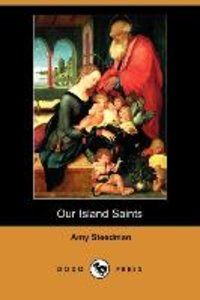 Our Island Saints (Dodo Press)