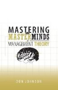 Mastering the Masterminds of Management Theory