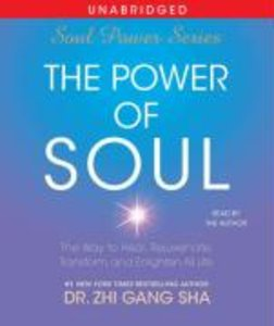 The Power of Soul: The Way to Heal, Rejuvenate, Transform and En