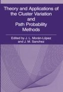 Theory and Applications of the Cluster Variation and Path Probab