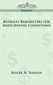 Business Barometers for Anticipating Conditions