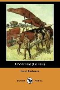 Under Fire (Le Feu) (Dodo Press)