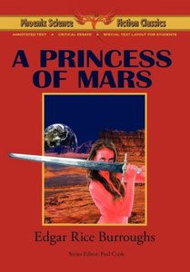 A Princess of Mars - Phoenix Science Fiction Classics (with Note