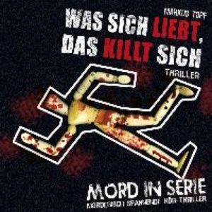 Mord in Serie: Was sich liebt,das killt sich
