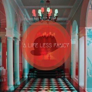 A Life Less Fancy