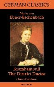 Krambambuli. The District Doctor (Two Novellas. German Classics)