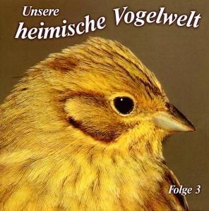 Unsere heimische Vogelwelt Folge 3