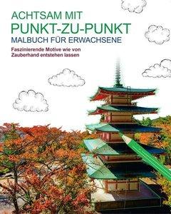 Malbuch für Erwachsene: Achtsam mit Punkt-zu-Punkt