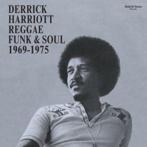 Derrick Harriott Reggae,Funk & Soul 1969-1975
