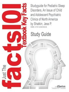 Studyguide for Pediatric Sleep Disorders, an Issue of Child and