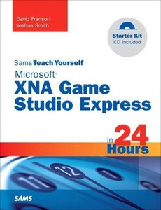 Sams Teach Yourself Microsoft XNA Game Studio Express in 24 Hour