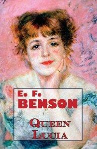 E.F. Benson's Queen Lucia