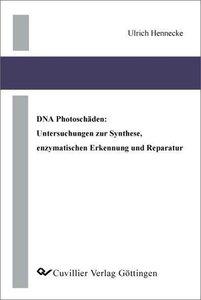 DNA Photoschäden: Untersuchungen zur Synthese, enzymatischen Erk