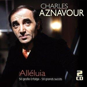 Alléluia - 50 große Erfolge - 50 grands succès