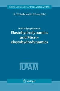IUTAM Symposium on Elastohydrodynamics and Micro-Elastohydrodyna
