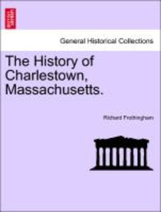 The History of Charlestown, Massachusetts.