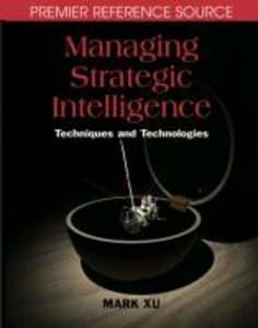 Managing Strategic Intelligence: Techniques and Technologies