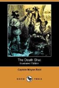 The Death Shot (Illustrated Edition) (Dodo Press)
